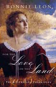 For the Love of the Land by Bonnie Leon